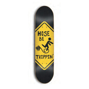 "Skate Mental Skateboard Deck -  Hose Be Trippin 8.5"""